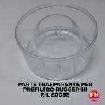 Parte trasparente per prefiltro (Ruggerini)